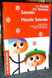 Livre ancien Savoie - Le Guide des Gosses. Savoie, Haute-Savoie - Guide des Gosses