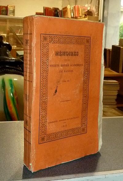 Livre ancien Savoie - Mémoires de la Société royale académique (Académie) de Savoie. Tome III,... - Société Académique de Savoie - Académie Royale de Savoie