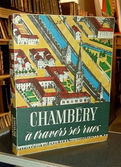 Livre ancien Savoie - Chambéry à travers ses rues - Brunet Daniele