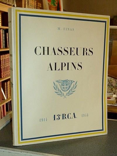 Livre ancien Savoie - Historique de 13e Bataillon de Chasseurs Alpins de Chambéry (Savoie) - Finas M.