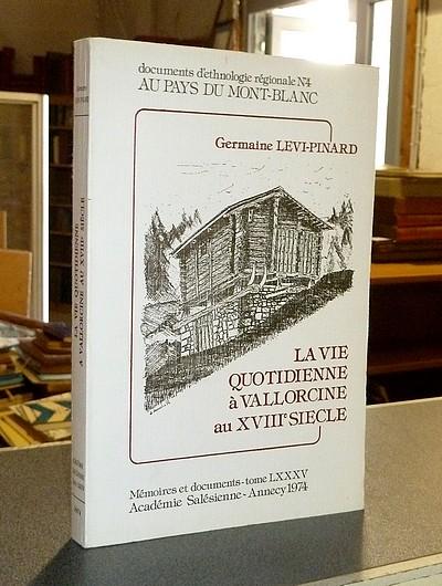 Livre ancien Savoie - La vie quotidienne à Vallorcine au XVIIIe siècle - Levi-Pinard, Germaine