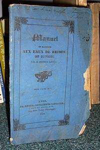 Livre ancien Savoie - Manuel du baigneur aux eaux de Brides en Savoie - Laissus, Docteur