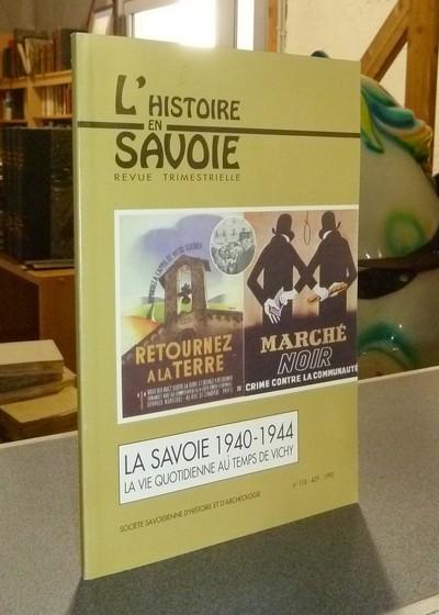 Livre ancien Savoie - La Savoie 1940-1944. La vie quotidienne au temps de Vichy - Bravard, Yves
