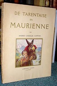 Livre ancien Savoie - De Tarentaise en Maurienne - Coppier, André-Charles