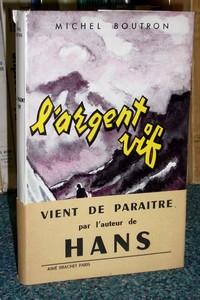 Livre ancien Savoie - L'argent vif - Boutron Michel