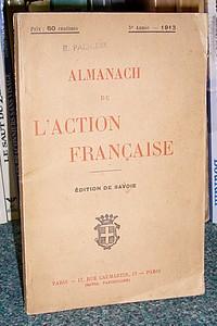 Livre ancien Savoie - Almanach de l'Action Française. Éditions de Savoie, 5ème année 1913 -