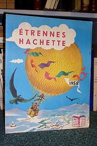 Livre ancien - Etrennes Hachette 1958 -