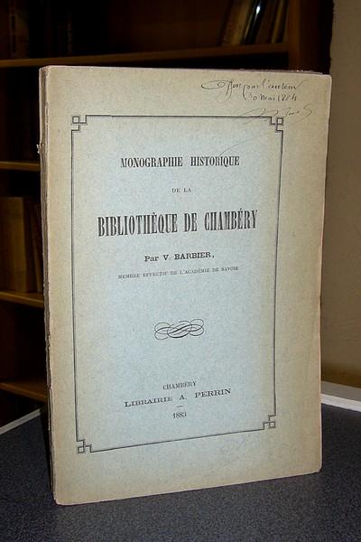Livre ancien Savoie - Monographie historique de la Bibliothèque de Chambéry - Barbier V.