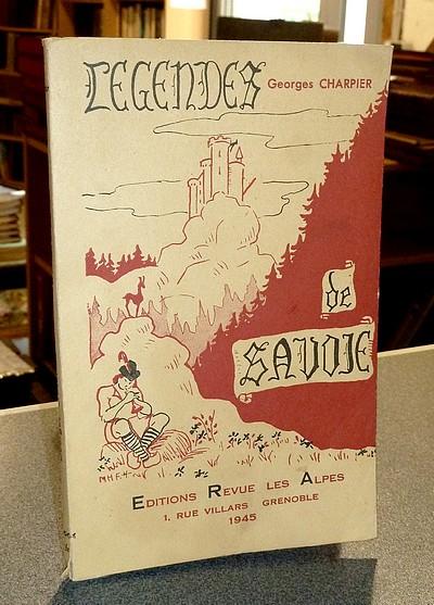 Livre ancien Savoie - Légendes de Savoie - Chapier (Charpier), Georges