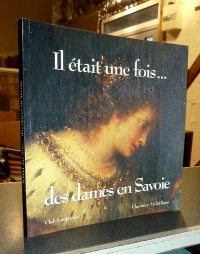 Livre ancien Savoie - Il était une fois... des dames en Savoie - Collectif
