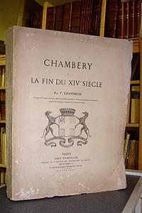Livre ancien Savoie - Chambéry à la fin du XIVe siècle - Chapperon T.