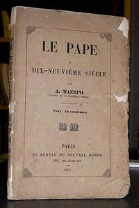 Livre ancien Savoie - Le Pape au dix-neuvième siècle - Mazzini J.
