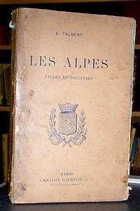 Livre ancien Savoie - Les Alpes. Études et souvenirs - Talbert E.