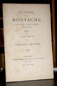 Livre ancien Savoie - Le Poème de la Montagne. Paysages & impressions, souvenirs - Burdin Charles