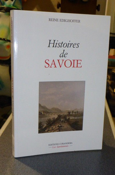 Livre ancien Savoie - Histoires de Savoie - Edighoffer Reine