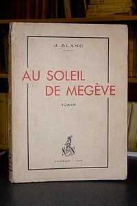 Livre ancien Savoie - Au soleil de Megève - Blanc J.