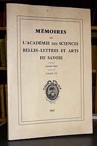 Livre ancien Savoie - Mémoires de l'Académie des Sciences, Belles-Lettres et Arts de Savoie.... - Académie des Sciences, Belles-Lettres et Arts de Savoie (chanoine Raoul Naz & Jacques Lovie)