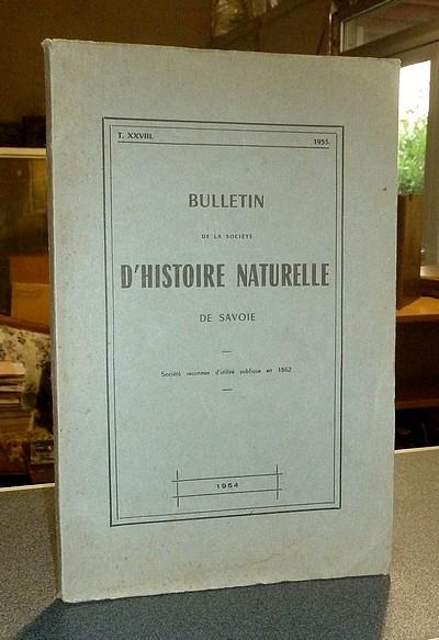 Livre ancien Savoie - Bulletin de la Société d'Histoire Naturelle de Savoie, Tome XXVIII, 1953 - Société d'Histoire Naturelle de Savoie