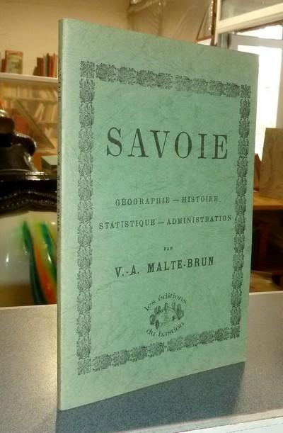 Livre ancien Savoie - Savoie. Geographie-Histoire-Statistique-Administration - Malte-Brun