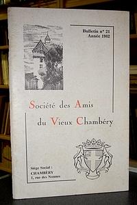 Livre ancien Savoie - Bulletin n° 21, 1982, de la Société des Amis du Vieux Chambéry - Amis du Vieux Chambéry