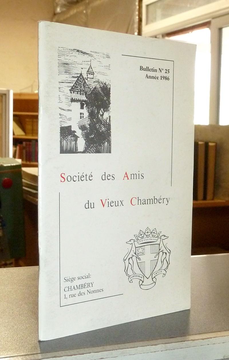 Livre ancien Savoie - Bulletin n° 25, 1986, de la Société des Amis du Vieux Chambéry - Amis du Vieux Chambéry