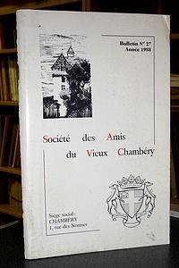 Livre ancien Savoie - Bulletin n° 27, 1988, de la Société des Amis du Vieux Chambéry - Amis du Vieux Chambéry