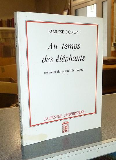 Livre ancien Savoie - Au temps des éléphants. Mémoires du Général de Boigne - Doron, Maryse