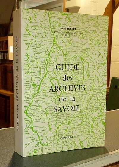 Livre ancien Savoie - Guide des archives de la Savoie - Perret, André