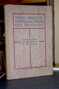 Livre ancien - Trois missionnaires aux mains des brigands - Soenen - Van Praet - de Clippele (Pères)