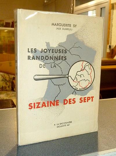 Livre ancien Savoie - Les joyeuses randonnées de la Sizaine des sept - Sy (Alix Dubreuil), Marguerite