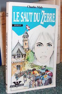 Livre ancien Savoie - Le saut du Zèbre - Maly Charles
