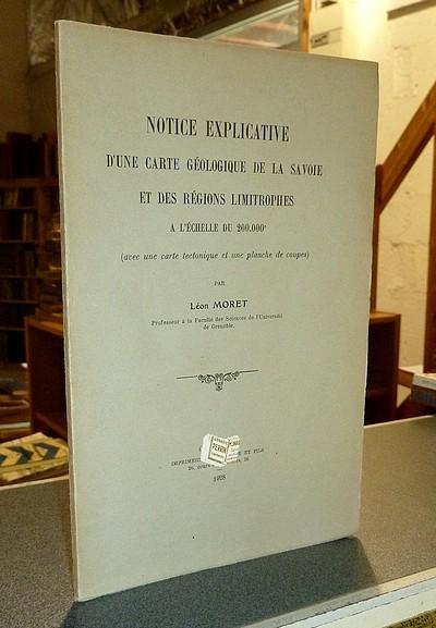 Livre ancien Savoie - Notice explicative d'une carte géologique de la Savoie et des régions... - Moret, Léon