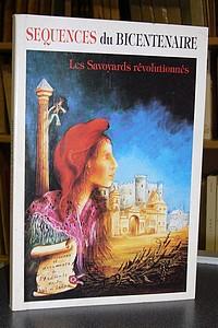 Livre ancien Savoie - Les Savoyards révolutionnés. Séquence du Bicentenaire. Mémoires et... - Collectif