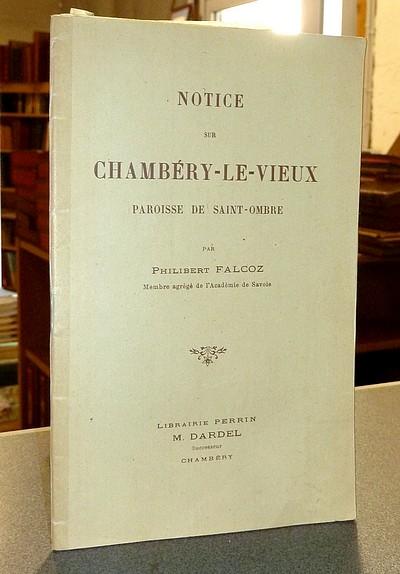 Livre ancien Savoie - Notice sur Chambéry-le-Vieux, Paroisse de Saint-Ombre - Falcoz Philibert