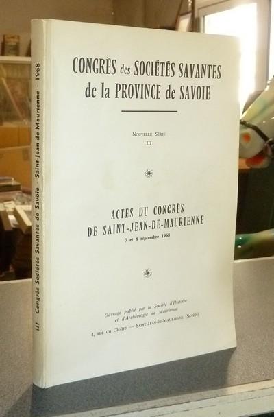 Livre ancien Savoie - Actes du congrès de Saint-Jean-de-Maurienne 7-8 septembre 1968 - Congrès des Sociétés Savantes de la Province de Savoie
