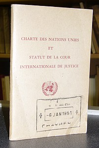 Charte des Nations Unies et Statut de la Cour Internationale de Justice -