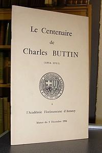 Livre ancien Savoie - Le centenaire de Charles Buttin (1856-1931) à l'Académie Florimontane... - Buttin Louis