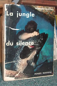 La jungle du silence - Gorsky Bernard