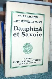 Livre ancien Savoie - Dauphiné et Savoie. L'art rustique en France, IV - Las Cases, Ph. de