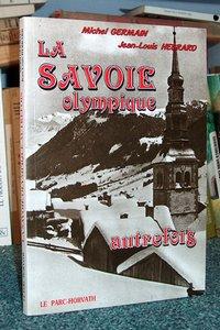 Livre ancien Savoie - La Savoie olympique autrefois - Germain Hebrard