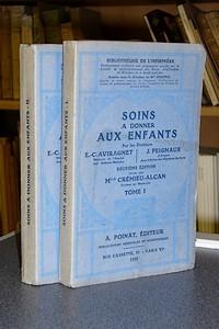 Livre ancien - Soins à donner aux enfants (2 volumes) - Aviragnet, E.-C. & Peignaux, J. & Crémieu-Alcan, Melle
