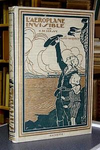 Livre ancien - L'aéroplane invisible - de Gorsse, Henry & Guitet-Vauquelin, Pierre