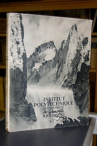 Institut Polytechnique de l'Université de Grenoble 1900-1950 - Collectif