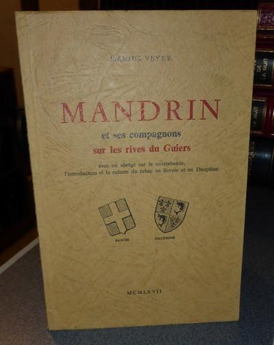 Livre ancien Savoie - Mandrin et ses compagnons sur les rives du Guiers. Avec un abrégé sur la... - Veyre Marius