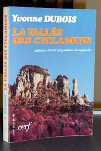 Livre ancien Savoie - La vallée des cyclamens. Cahiers d'une paysanne savoyarde - Dubois Yvonne
