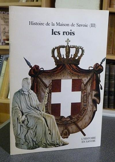 Livre ancien Savoie - Les Rois (XVIIIe - XXe siècles) Histoire de la Maison de Savoie (III) - Palluel-Gaillard, André