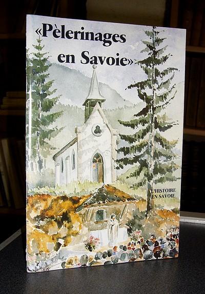 Livre ancien Savoie - Pélerinages en Savoie - Pachoud Albert