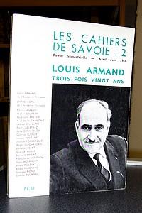 Livre ancien Savoie - Louis Armand, trois fois vingt ans. Les cahiers de Savoie N°2 - Cahiers de Savoie (Les)