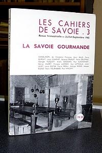 Livre ancien Savoie - La Savoie gourmande. Les cahiers de Savoie N°3 - Cahiers de Savoie (Les)