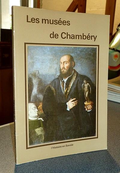 Livre ancien Savoie - Histoire des musées de Chambéry - Aubert, Jean & Dumas, Pierre